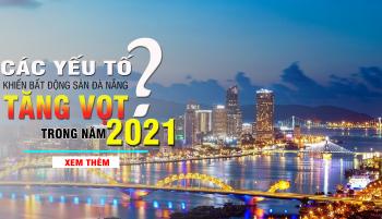Các Yếu Tố Khiến Bất Động Sản Đà Nẵng Tăng Vọt Trong Năm 2021?